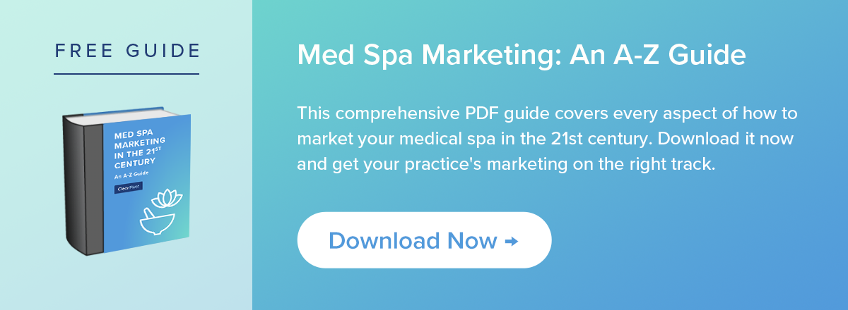 Free Guide: Med Spa Marketing in the 21st Century